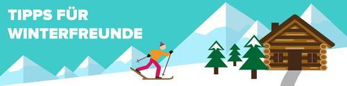 Tipps für Winterfreunde
