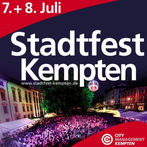Lust auf Live-Musik, Tanz und Partystimmung? Auf geht´s zum Stadtfest Kempten!